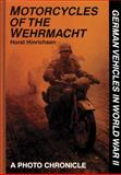 Motorcycles of the Wehrmacht, Horst Hinrichsen, 0887406858