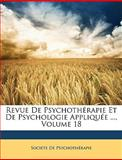 Revue de Psychothérapie et de Psychologie Appliquée, Societe De Psychothrapie and Societe De Psychothérapie, 114647685X