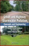 Urban and Highway Stormwater Pollution, Thorkild Hvitved-Jacobsen and Jes Vollertsen, 1439826854