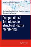 Computational Techniques for Structural Health Monitoring, Gopalakrishnan, Srinivasan and Ruzzene, Massimo, 1447126858