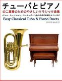 Easy Classical Tuba and Piano Duets, Javier Marcó, 1491206853