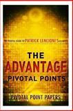 The Advantage Pivotal Points - the Pivotal Guide to Patrick Lencioni's Celebrate, Pivotal Point Papers, 149373685X