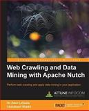 Web Crawling and Data Mining with Apache Nutch, Zakir Laliwala and Abdulbasit Fazalmehmod Shaikh, 1783286857