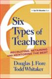 6 Types of Teachers: Recruiting, Retaining, and Mentoring the Best, Douglas J. Fiore and Todd Whitaker, 1930556853