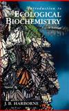 Introduction to Ecological Biochemistry, Harborne, J. B., 0123246857