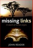 Missing Links : In Search of Human Origins, Reader, John, 0199276854