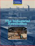 The Industrial Revolution, Susan Washburn Buckley and National Geographic Learning Staff, 0792286855
