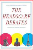 The Headscarf Debates, Anna Korteweg and Gökçe Yurdakul, 0804776857