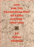 Law and the Transformation of Aztec Culture, 1500-1700, Kellogg, Susan, 0806136855