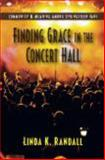 Finding Grace in the Concert Hall 1st Edition
