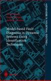 Model-Based Fault Diagnosis in Dynamic Systems Using Identification Techniques, Simani, Silvio and Fantuzzi, Cesare, 1852336854