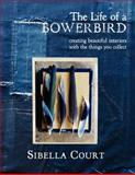 The Life of a Bowerbird, Sibella Court, 0062236857
