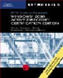 MCSE Guide to Microsoft Windows 2000 Active Directory : Certification Edition, 70-217, Shilmover, Barry and Hilscher, Kevin, 0619186852