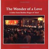 The Wonder of a Love, Brother Roger of Taize, 0664256856