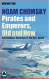 Pirates and Emperors, Old and New, Noam Chomsky, 0896086852