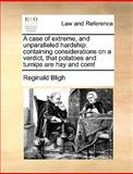 A Case of Extreme, and Unparalleled Hardship, Reginald Bligh, 1140896857