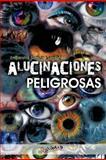 Alucinaciones Peligrosas, Emperatriz Sánchez Londoño, 1463326858
