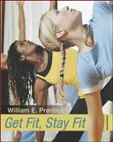 Get Fit, Stay Fit, William E. Prentice, 007304685X