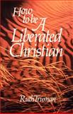 How to Be a Liberated Christian, Ruth Truman, 0595186858