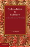 An Introduction to Ecclesiastes : With Notes and Appendices, McNeile, A. H., 1107696852