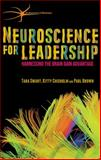Neuroscience for Leadership : Harnessing the Brain Gain Advantage, Swart, Tara and Chisholm, Kitty, 1137466855