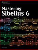 Mastering Sibelius 6, Gabriel Cobas, 1435456858
