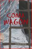 Coma Wagon, Patricia Foster, 1481756850