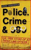 Police, Crime And 999, John Donoghue, 1848766858