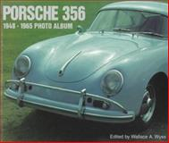 Porsche 356 1948-1965 Photo Album, Wyss, Wallace A., 1882256859