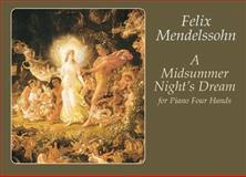 A Midsummer Night's Dream for Piano Four Hands, Felix Mendelssohn, 0486416852