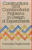 Constructions and Combinatorial Problems in Design of Experiments, Raghavarao, Damaraju, 0486656853