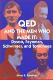 QED and the Men Who Made It : Dyson, Feynman, Schwinger, and Tomonaga, Schweber, S. S., 0691036853