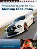 Weekend Projects for Your Mustang 2005-Today, Dan Sanchez and Drew Phillips, 0760336857