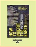 How to Inherit the Earth, Scott A. Bessenecker, 1458766853