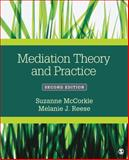Mediation Theory and Practice, McCorkle, Suzanne and Reese, Melanie J. (Janelle), 1483346854