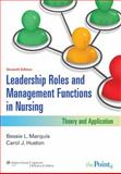 Leadership Roles and Management Functions in Nursing : Theory and Application, Huston, Carol J. and Marquis, Bessie L., 1608316858