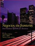 Negocios Sin Fronteras : Intermediate Spanish for Business, Manny, Karoline and Abella, Julie, 0130206857