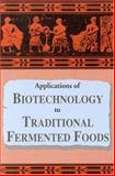 Applications of Biotechnology in Traditional Fermented Foods, Panel on the Applications of Biotechnology to Trade, 0309046858