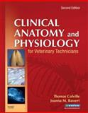 Clinical Anatomy and Physiology for Veterinary Technicians, Colville, Thomas P. and Bassert, Joanna M., 0323046851