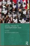 Social Theory in Contemporary Asia, Brooks, Ann, 0415666856