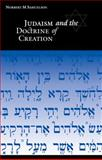 Judaism and the Doctrine of Creation, Samuelson, Norbert Max, 0521046858