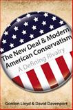 The New Deal and Modern American Conservatism, Gordon Lloyd and David Davenport, 0817916857
