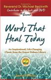 Words That Heal Today, Ernest Holmes and Michael Bernard Beckwith, 1558746854