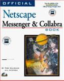 Official Netscape Messenger and Collabra Book : The Guide to Effective Internet Business Communication, Calishain, Tara and Nystrom, Jill, 1566046858