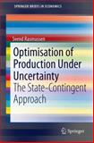 Optimisation of Production under Uncertainty : The State-Contingent Approach, Rasmussen, Svend, 3642216854
