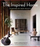 The Inspired Home, Karen Lehrman Bloch, 0062126857
