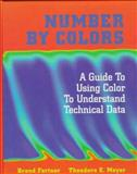 Number by Colors : A Guide to Using Color to Understand Technical Data, Fortner, Brand and Meyer, T. H., 0387946853