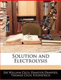 Solution and Electrolysis, William Cecil Dampier Dampier and Thomas Cecil Fitzpatrick, 1144126851