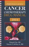 Physicians' Cancer Chemotherapy Drug Manual 2014, Edward Chu and Vincent T. DeVita Jr., 128402685X