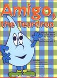 Amigo, the Teardrop, Gatewood, Betts, 1889636851